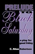 Prelude to Black Saturday