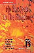 No Box Seats in the Kingdom: Sermons for the Sundays After Pentecost (Last Third): Cycle B