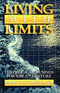 Living with Limits: Theological Musings for the Twenty-First Century