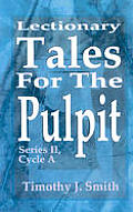 Lectionary Tales for the Pulpit: Series II, Cycle a