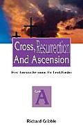 Cross, Resurrection, and Ascension: First Lesson Sermons for Lent/Easter: Cycle a