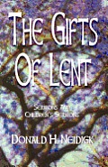 The Gifts of Lent: Sermons and Children's Sermons