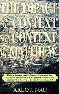 The Impact of Context on Content in Matthew