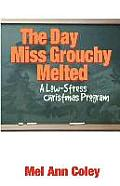 The Day Miss Grouchy Melted: A Low-Stress Christmas Program