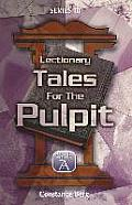 Lectionary Tales for the Pulpit, Series III, Cycle a