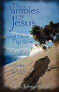 The Parables of Jesus & Their Flip Side: Cycles A, B, & C