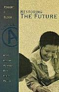 Restoring the Future: First Lesson Sermons for Lent/Easter: Cycle a
