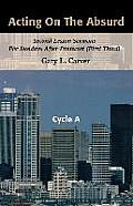 Acting on the Absurd: Second Lesson Sermons for Sundays After Pentecost (First Third), Cycle A