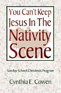 You Can't Keep Jesus in the Nativity Scene