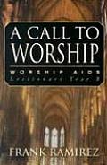 A Call to Worship, Cycle B