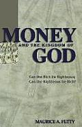 Money and the Kingdom of God: Can the Rich Be Righteous; Can the Righteous Be Rich?