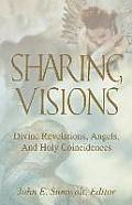 Sharing Visions: Divine Revelations, Angels, and Holy Coincidences