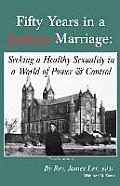 Fifty Years in a Jealous Marriage: Seeking a Healthy Sexuality in a World of Power and Control