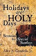 Holidays Are Holy Days: Sermons for Special Sundays
