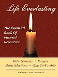 Life Everlasting: The Essential Book of Funeral Resources