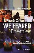 Where Once We Feared Enemies: Inclusive Membership, Prophetic Vision, and the American Church