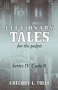 Lectionary Tales for the Pulpit: Series IV, Cycle B