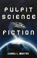Pulpit Science Fiction