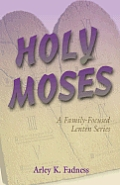 Holy Moses: A Family-Focused Lenten Series