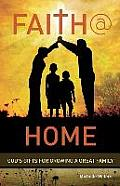 Faith @ Home: God's Gifts for Growing a Great Family