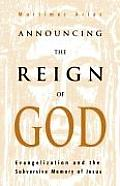 Announcing The Reign Of God...