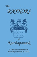 The Raynors of Ketchaponack: A Genealogy of the Descendants of Jonathan Raynor, Grandson of Thurston Raynor of Southampton, Long Island, New York