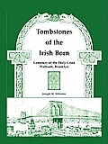 Tombstones of the Irish Born: Cemetery of the Holy Cross, Flatbush, Brooklyn