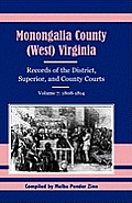 Monongalia County, (West Virginia, Records of the District, Superior and County Courts, Volume 7: 1808-1814