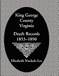 King George County, Virginia Death Records, 1853-1896