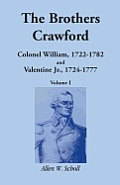 Parent: 0788403656 the Brothers Crawford: Colonel William, 1722-1782 and Valentine Jr., 1724-1777 Volume 1 of 2