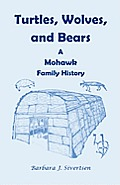 Turtles, Wolves, and Bears: A Mohawk Family History