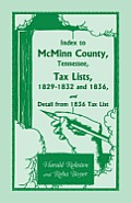 Index to McMinn County, Tennessee, Tax Lists, 1829-1832 and 1836, and Detail from 1836 Tax List