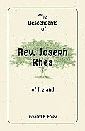 The Descendants of REV. Joseph Rhea of Ireland