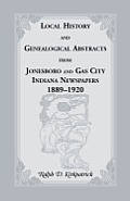 Local History and Genealogical Abstracts from Jonesboro and Gas City, Indiana, Newspapers, 1889-1920
