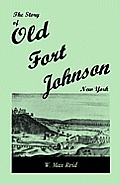 The Story of Old Fort Johnson, New York