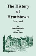 The History of Hyattstown, Maryland