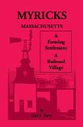 Myricks, Massachusetts: A Farming Settlement, a Railroad Village