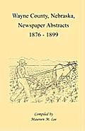 Wayne County, Nebraska, Newspaper Abstracts, 1876-1899