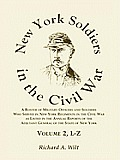 New York Soldiers in the Civil War, a Roster of Military Officers and Soldiers Who Served in New York Regiments in the Civil War as Listed in the Annu