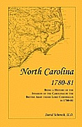 North Carolina 1780-81: Being a History of the Invasion of the Carolinas by the British Army Under Lord Cornwallis in 1780-81