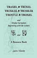 Traxel, Trexel, Trexler, Trissler, Trostle, Troxel and Similar Surnames Beginning with the Letters T and D Found in the Early Records of Georgia, Indi