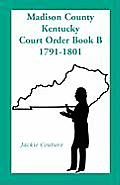 Madison County, Kentucky, Court Order Book B, 1791-1801