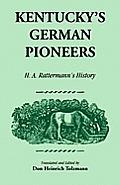 Kentucky's German Pioneers: H.A. Rattermann's History