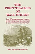 The First Traders on Wall Street: The Wiechquaeskeck Indians of Southwestern Connecticut in the Seventeenth Century