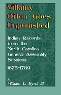 Villainy often goes unpunished Indian records from the North Carolina General Assembly sessions 1675 1789