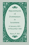 Appointments of Postmasters in Louisiana, 12 January 1827-28 December 1892