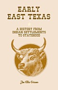 Early East Texas: A History from Indian Settlements to Statehood