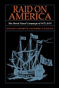 Raid on America: The Dutch Naval Campaign of 1672-1674