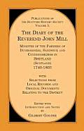 The Diary of the REV. John Mill: Minister of the Parishes of Dunrossness Sandwick and Cunningsburgh in Shetland 1740-1803 with Selections from Local R