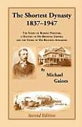 The Shortest Dynasty, 1837-1947. the Story of Robert Portner; A History of His Brewing Empire; And the Story of His Beloved Annaburg. 2nd Edition